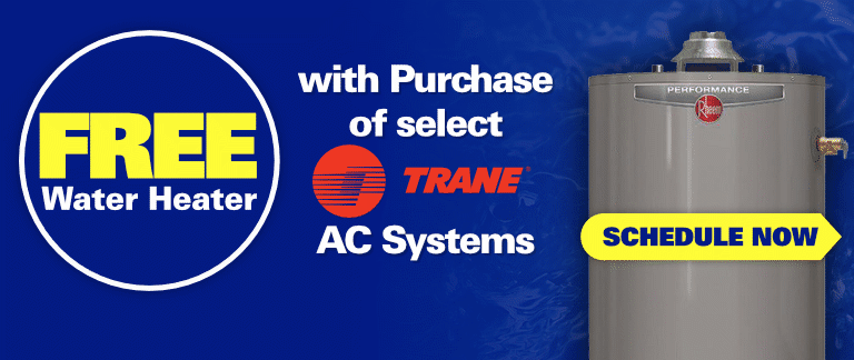 Free Water Heater with Purchase of Select TRANE HVAC Systems