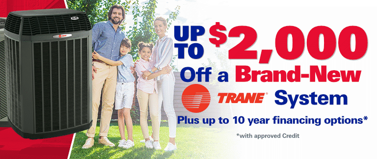 Up To $2,000 Off A Brand New Trane System