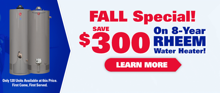 Fall Special: Save $300 on Rheem Water Heater