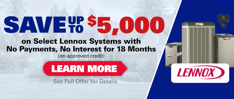 Save Up To $5,000 On Select Lennox HVAC Systems